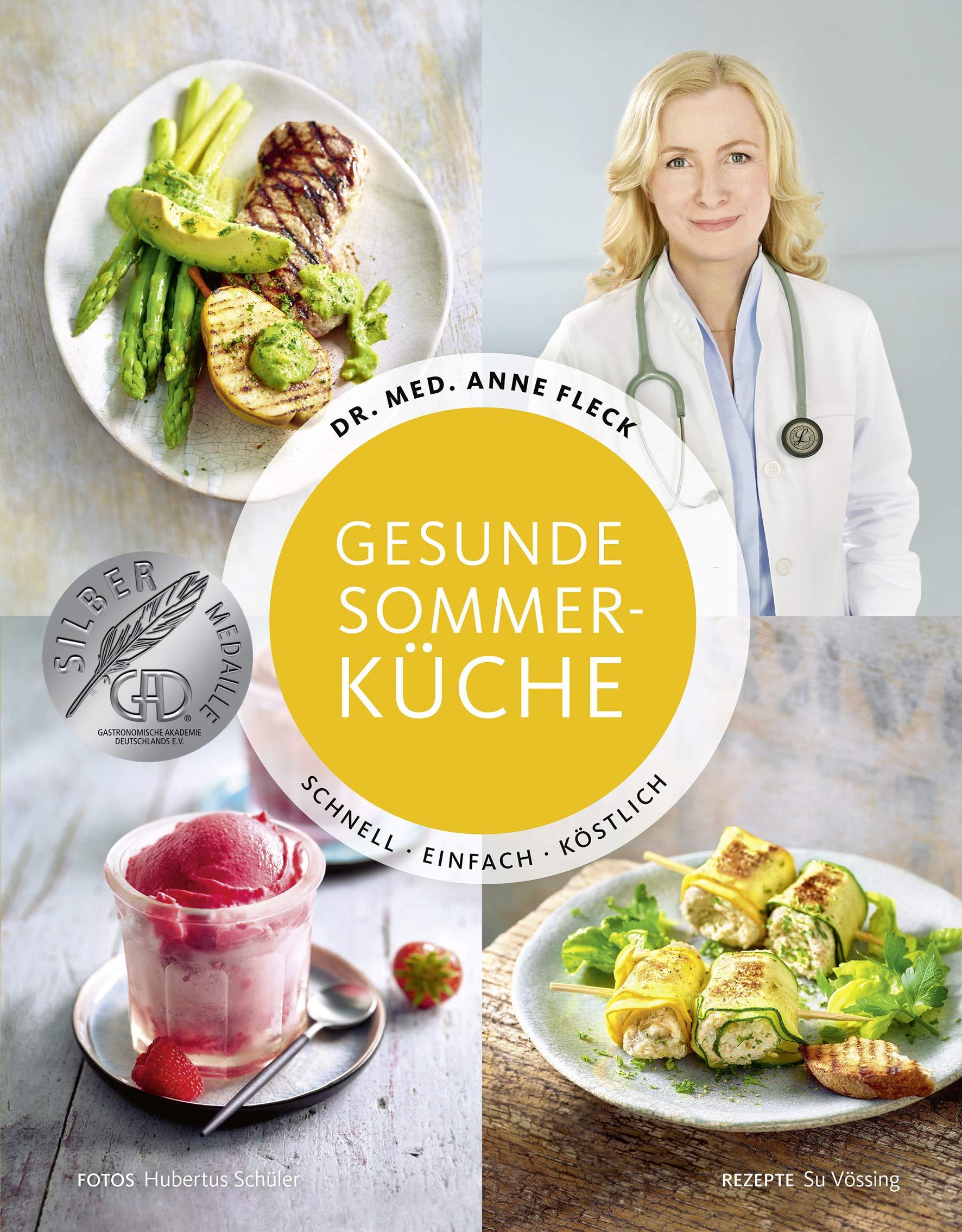 Gesunde Sommerküche - Schnell. Einfach. Köstlich.: Amazon.de: Dr ...