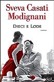 Dieci e lode (Italian Edition)