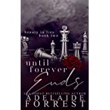Until Forever Ends: A Dark Mafia Romance (Beauty in Lies Book 2)