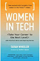 Women in Tech: Take Your Career to the Next Level with Practical Advice and Inspiring Stories Paperback