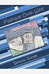 Finding Our Way Kindle Edition