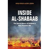 Inside Al-Shabaab: The Secret History of Al-Qaeda's Most Powerful Ally