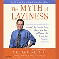 The Myth of Laziness: America's Top Learning Expert Shows How Kids and Parents Can Become More Productive