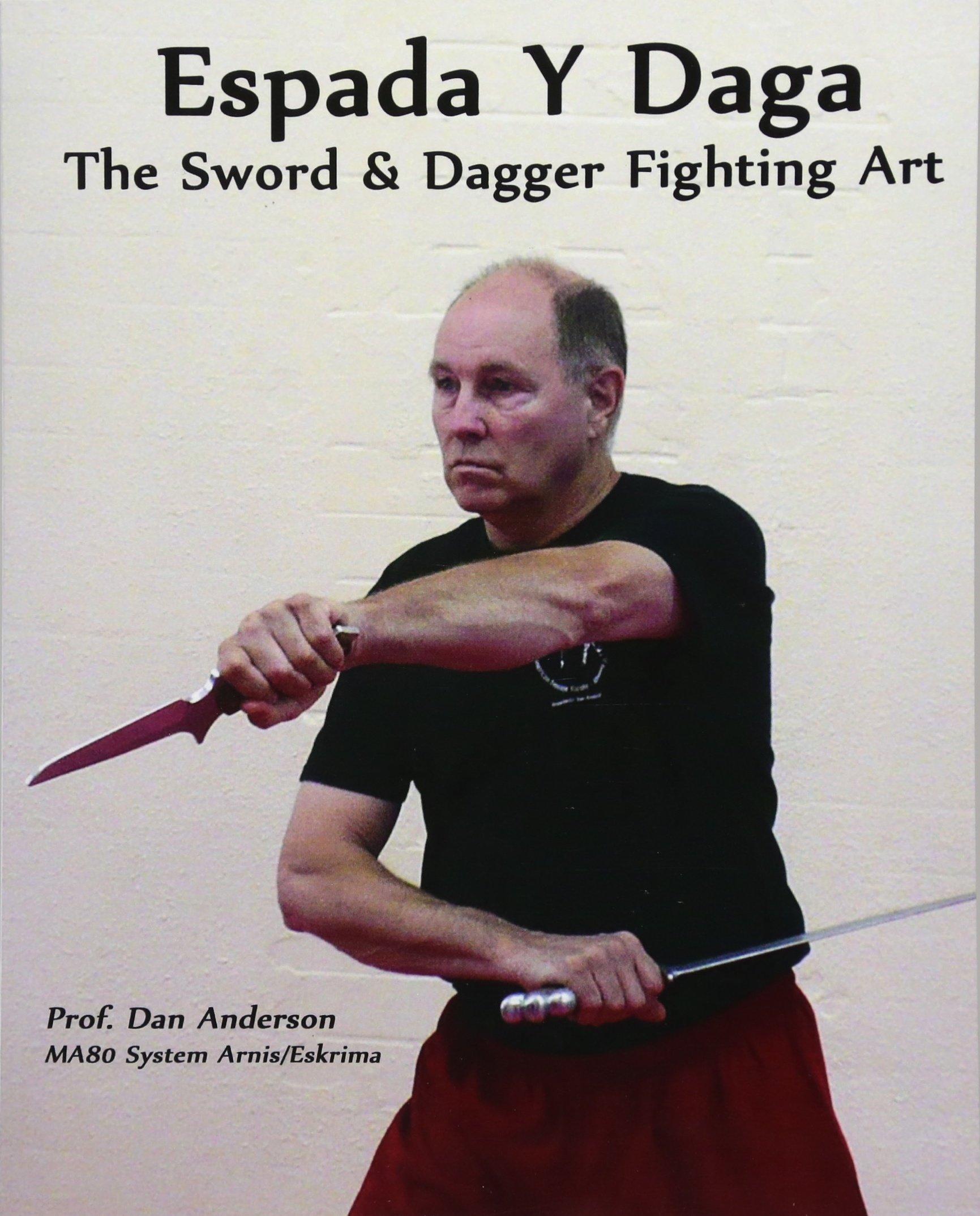 Espada Y Daga: The Sword & Dagger Fighting Art por Dan Anderson