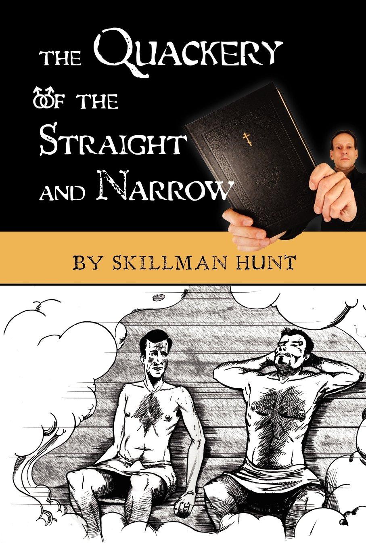 The Quackery of the Straight and Narrow