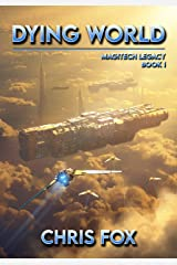 Dying World: Magitech Legacy Book 1 Kindle Edition