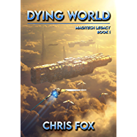 Dying World: Magitech Legacy Book 1 (English Edition)