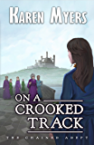 On a Crooked Track: A Lost Wizard's Tale (The Chained Adept Book 4)
