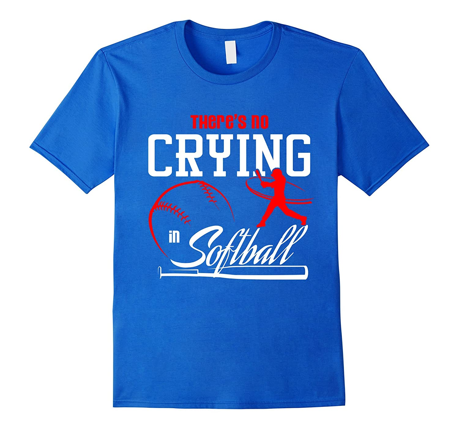 Funny There's No Crying In Softball T-Shirt-TH