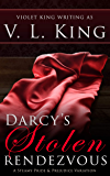 Darcy's Stolen Rendezvous: A Steamy Pride and Prejudice Variation