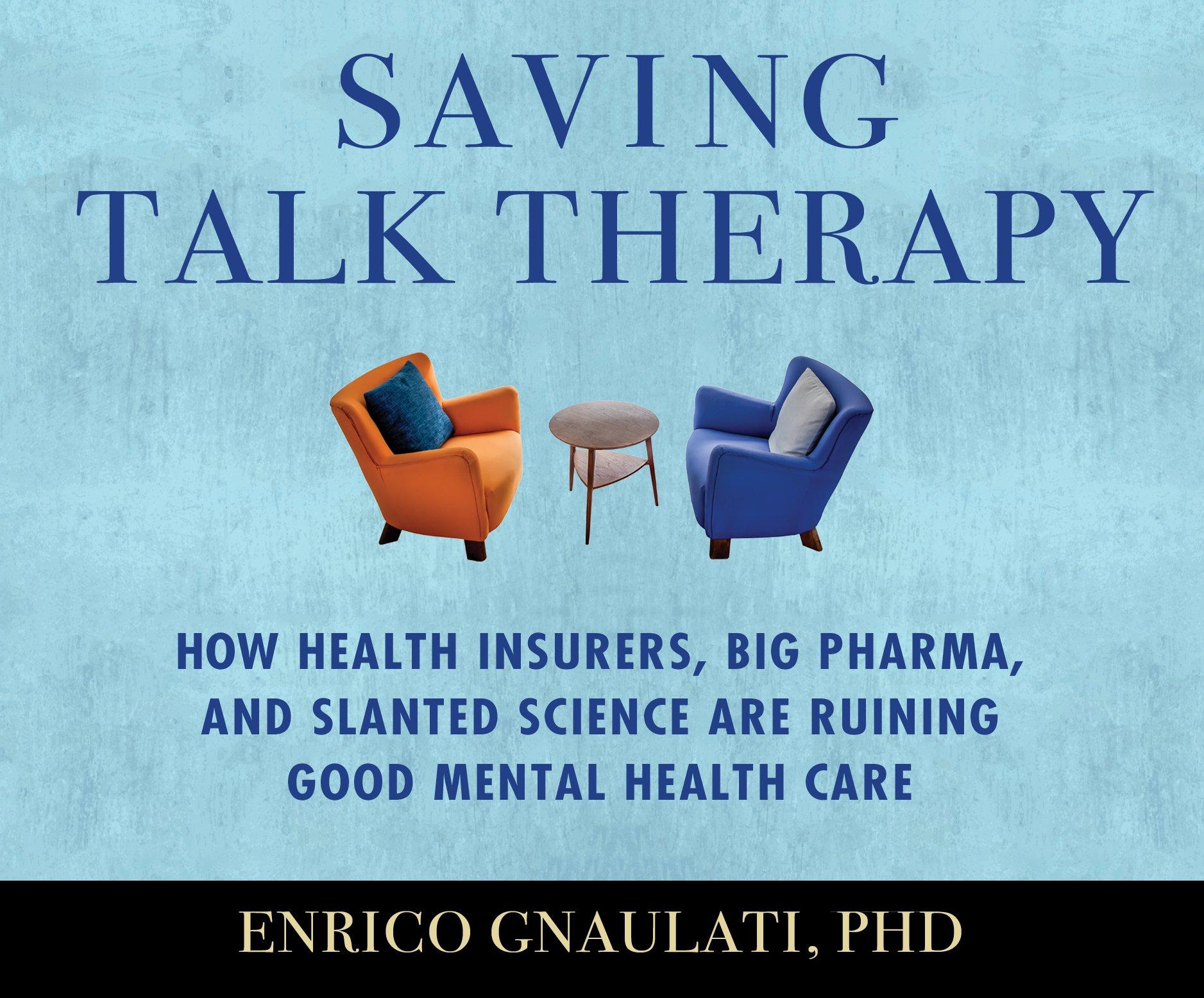 From Atlantic By Enrico Gnaulati Ph >> Amazon Com Saving Talk Therapy How Health Insurers Big