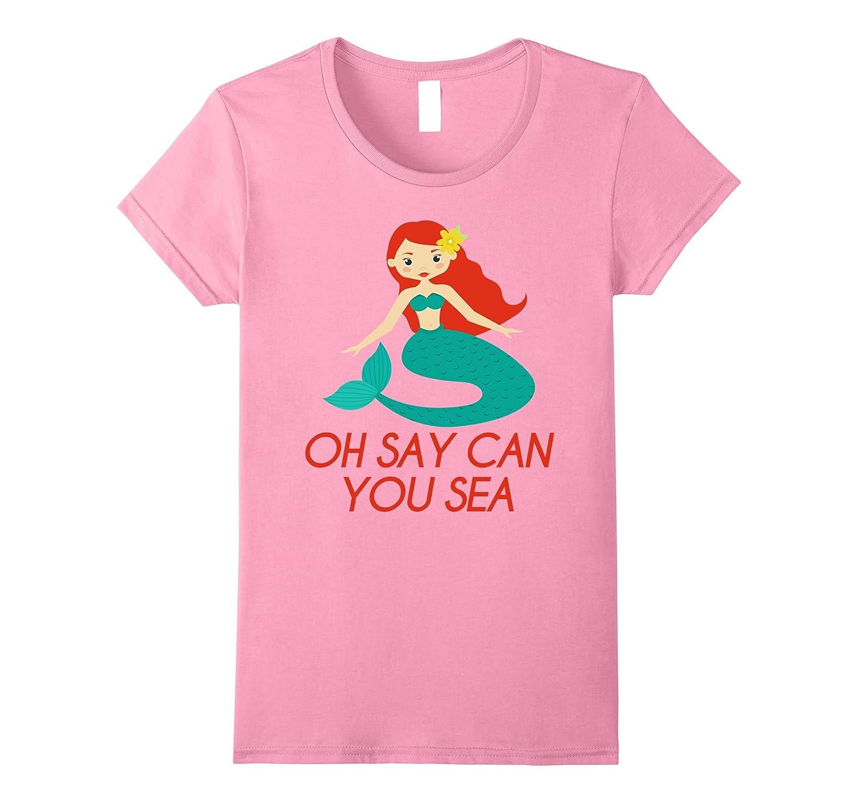 Oh Say Can You Sea Mermaid T-Shirt Ocean