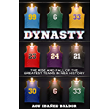 DYNASTY: The Rise and Fall of the Greatest Teams in NBA History