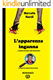 L'apparenza inganna… omicidi all'ombra della Madonnina (Le indagini del commissario Marcella Randi Vol. 4)