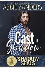 Cast in Shadow: Shadow SEALs Kindle Edition