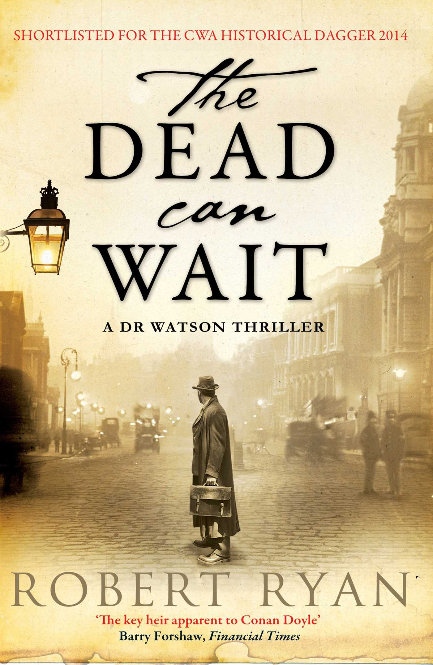 The Dead Can Wait: A Doctor Watson Thriller (Dr Watson Thrillers): Robert  Ryan: 9781471101199: Amazon.com: Books  Dr Watson I Presume