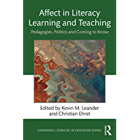 Affect in Literacy Learning and Teaching: Pedagogies, Politics and Coming to Know (Expanding Literacies in Education)
