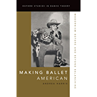 Making Ballet American: Modernism Before and Beyond Balanchine (Oxford Studies in Dance Theory) book cover