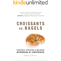 Croissants vs. Bagels: Strategic, Effective, and Inclusive Networking at Conferences
