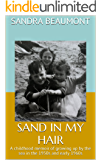 SAND IN MY HAIR: A childhood memoir of growing up by the sea in the 1950s and early 1960s