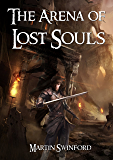 The Arena of Lost Souls (The Song of Amhar Book 3)