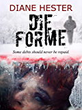DIE FOR ME: A gripping psychological suspense set in New England