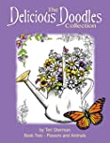 The Delicious Doodles Collection: 25 Beautiful Floral and Animal Illustrations from the Creator of Delicious Doodles (Volume 2)