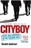 Cityboy: Beer and Loathing in the Square Mile (English Edition)