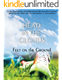 Head in the Clouds Feet on the Ground