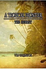 A Tropical Frontier: The Hermit Kindle Edition