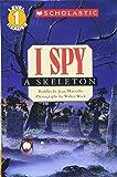 I Spy a Skeleton (Scholastic Readers: I Spy)