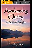 Awakening Clarity: A Spiritual Sampler