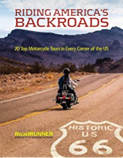 Riding America's Backroads: 20 Top Motorcycle Tours: RoadRUNNER