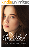 Eyes Unveiled (Unveiled Series Book 1)