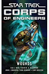 Star Trek: Corps of Engineers: Wounds (Star Trek: Starfleet Corps of Engineers Book 11) Kindle Edition