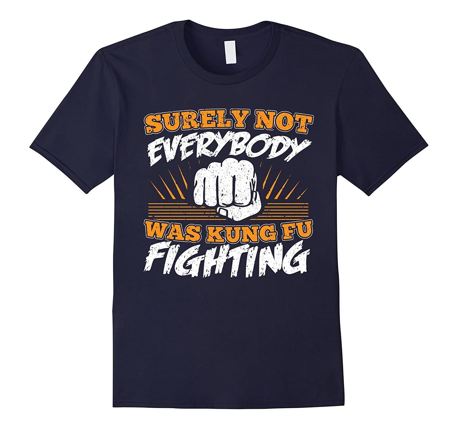 Funny Surely Not Everybody Was Kung Fu Fighting T-shirt-Art