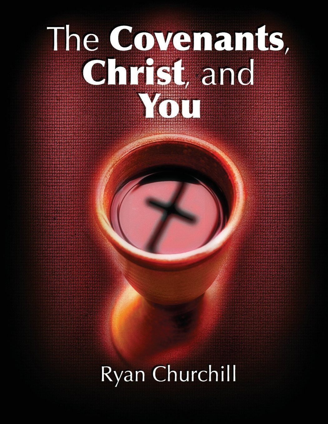 Download The Covenants, Christ, and You PDF