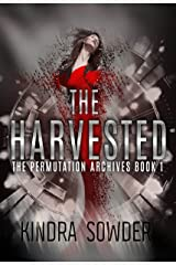 The Harvested (The Permutation Archives Book 1) Kindle Edition
