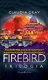 Firebird - La serie: Firebird - La caccia | Firebird - La difesa | Firebird - La resa dei conti
