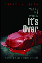 Wake Me When It's Over (A Charlie Mack Motown Mystery) Paperback