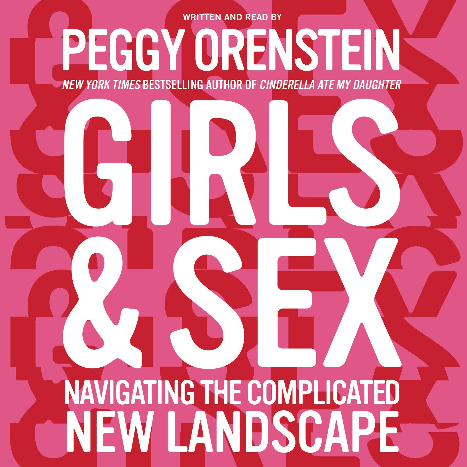 Girls & Sex: Navigating the Complicated New Landscape
