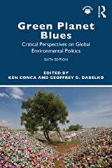 Green Planet Blues: Critical Perspectives on Global Environmental Politics Kindle Edition