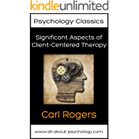 Significant Aspects of Client-Centered Therapy (Psychology Classics Book 2)