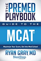 The Premed Playbook: Guide to the MCAT: Maximize Your Score, Get Into Med School Kindle Edition