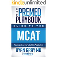 The Premed Playbook: Guide to the MCAT: Maximize Your Score, Get Into Med School