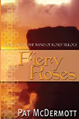 Fiery Roses: Book Two in the Band of Roses Trilogy Kindle Edition