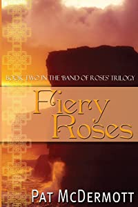 Fiery Roses: Book Two in the Band of Roses Trilogy