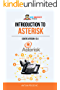 Introduction to Asterisk: Learn how to set up your own PBX telephone system (English Edition)