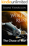 Wolf's Run: The Chase of War (Star Wolf Squadron Book 2)