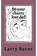 Do your chores, love dad Kindle Edition
